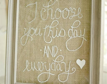 I choose you this day and everyday framed sign