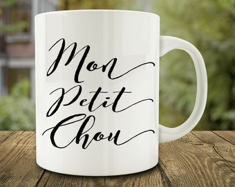 Mon Petit Chou Mug, French Love Mug (C166)