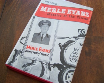 Merle Evans Maestro of the Circus by Gene Plowden