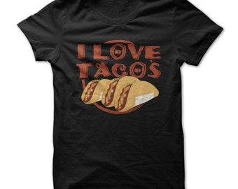 I Love Tacos - Funny Taco T-Shirt - Made on Demand