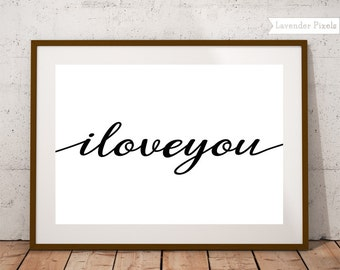 I love you wall art, love printable, typography art, black and white poster, inspirational quote, neutral wall decor, instant download