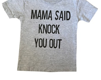 Mama Said Knock You Out