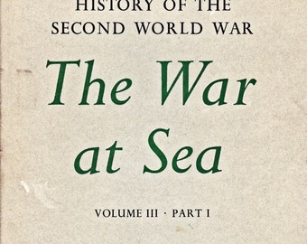 The War at Sea Volume lll Part 1 by Captain S. W. Roskill 1960