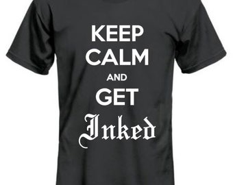 Keep Calm Get Inked shirt