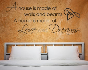 A House Is Made Of Walls And Beams Quote Wall Art Sticker