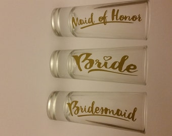 Bride Bridesmaid Maid of Honor. Price per 1. Shot Glasses. Bride. Bridesmaid. Maid of Honor.