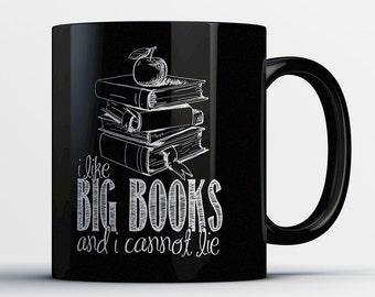 Funny Reading Mug - I Like Big Books and I Cannot Lie - Best I Love Reading Mug