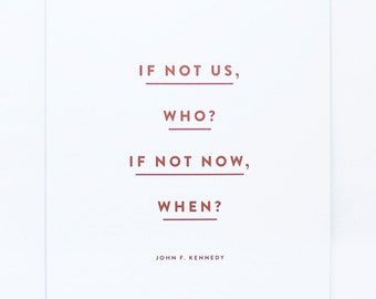 If Not Us, Who? If Not Now, When? - Copper Foil Print