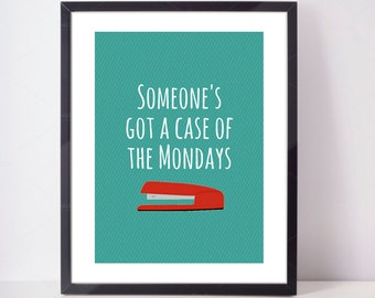 Office Space Case of the Mondays - Downloadable Print quote print art wall art printable wall decor print funny quote digital