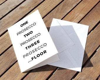 One Prosecco Two Prosecco Three Prosecco Floor Friend Relative Funny Birthday All Occasions Greeting Card