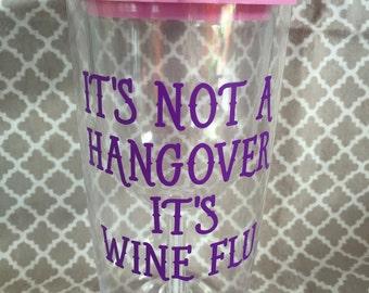 It's not a hangover it's wine flu vino to go wine glass