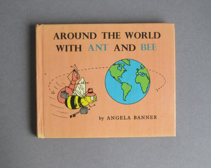Around the world with Ant and Bee by Angela Banner, Book 14 world travel, learning earth geography bedtime story childeren, reprint 1973