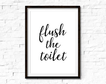 Bathroom print, flush the toilet, bathroom art, printable wall art, nursery poster