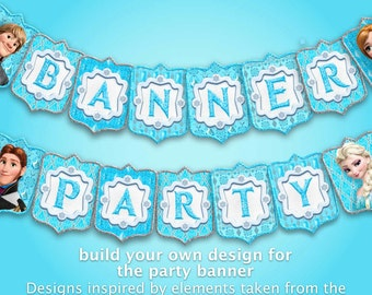 Frozen - Banner Party - 165 pdf files letter size 300 dpi - Design your own banner for the party decoration