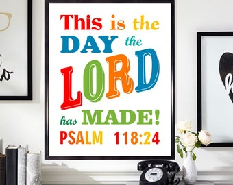 This is the day the Lord has made Psalm 118:24 Wall Art Prints Nursery Decor Kids Room Decor Christian Wall Art Decor Bible Verse #AP3
