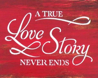 A True Love Story Never Ends 8x11 Rustic Wood Painting