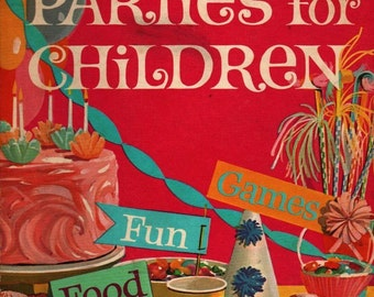 Betty Crocker's Parties For Children - 1974 - Vintage Book