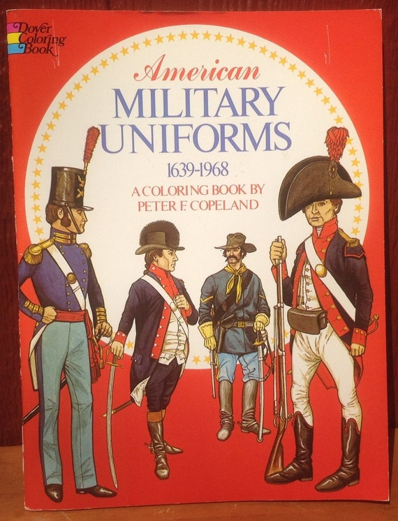 American Military Uniforms 1639-1968 Coloring Book - Peter F. Copeland - 1976 - Vintage Kids Book
