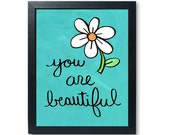 You Are Beautiful print -...