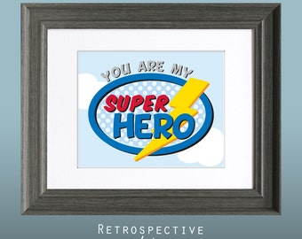 You Are My Super Hero 8x10 Inch Printable