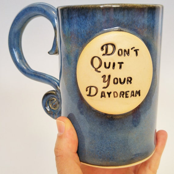 Large Coffee Mug - Large Mug - Pottery - Affirmation Mug - Coffee Mug - Ceramic Mug - Unique Coffee Mug - Cute Coffee Mug - Day Dream