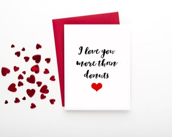 I Love You More than donuts - FREE SHIPPING