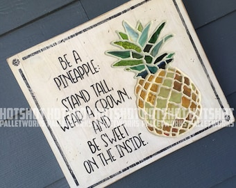 Be a Pineapple, Mosaic, Vintage-looking upcycled wood sign, hand made, hand painted
