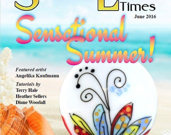 June 2016 Soda Lime Times Lampworking Magazine - Sensational Summer - (PDF) - by Diane Woodall