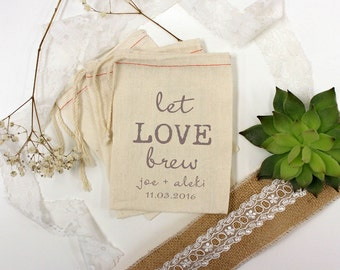 Let Love Brew Custom Muslin Cloth Bags 3x5 perfect for coffee or tea wedding favors --13019-MB03-610
