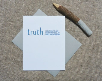 Letterpress Greeting Card - Baby + New Parent Card - TRUTHnote - Can't Wait to See What You'll Do While You're Nesting - TRN-018