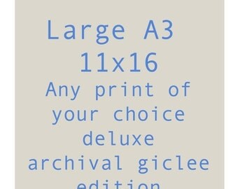 CHRISTMAS SALE Large  A3 Your choice deluxe print, archival fine art giclee print