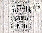 tattoos and whiskey svg file, whiskey girl svg, quote svg, silhouette files, cricut files, tshirt designs, shirt svg, biker svg, vinyl art