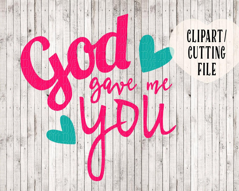 God gave me you svg svg file quote svg love svg wedding
