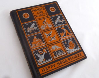 School book, vintage, Wheels and Wings, Happy Hour Readers, 1935 text book, hardcover, school text, Johnson publishing co.