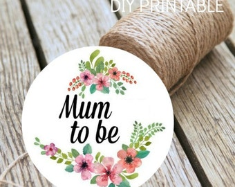 Baby Shower Mum To Be Instant Download DIY Printable Badge Digital Print At Home Baby Shower Decoration