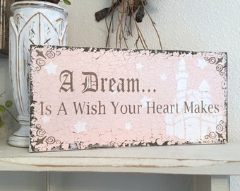 A DREAM Is A Wish Your Heart Makes, Cinderella Inspired Signs, BLUSH PINK, Princess Signs, Pink or Blue, 5.5 x 11.5