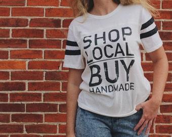 Shop Local Buy Handmade Tee