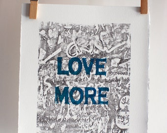 LOVE MORE- Original Artwork-Secret Mantra Positive Energy Artist Proof