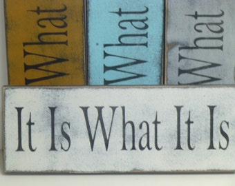 IT IS WHAT it is / Is what it is sign / hand painted sign / shabby cottage chic decor / is what it is quote / wall sign / wood wall sign