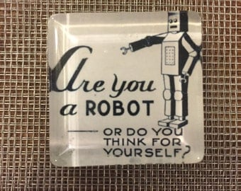 Are you a robot?....glass magnet