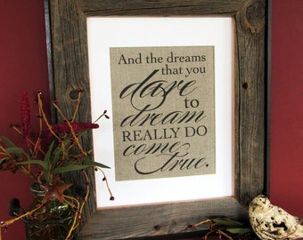 and the DREAMS that you DARE to DREAM - burlap art print