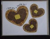 I love you a waffle lot! - Greeting Card