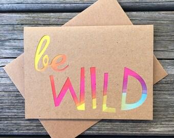 Be Wild Greeting Card.  Tie Dye Be Wild, Spontaneous, Adventurous