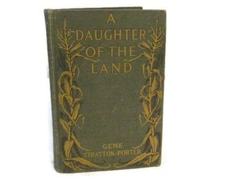 A Daughter of the Land - Gene Stratton-Porter - 1918 hardcover