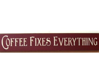 Coffee Fixes Everything wood sign