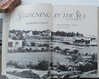 Gardening by the Sea From Coast to Coast 1965 Daniel J. Foley  Hardcover Book. Landscape. Horticulture. Gardening. Evergreens. Perennials.
