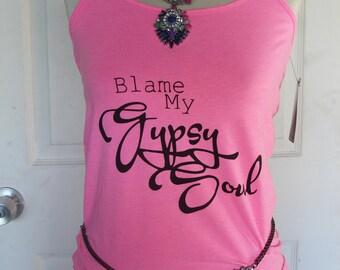 Blame My Gypsy Soul - PINK - Screen Printed 57/38 Tank Top - L