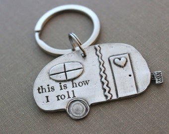 This is how I roll keychain - Camper key chain - RV trailer - Glamper - Trailer - Wanderer - Traveler Key Ring - Gift for Outdoorsy Person