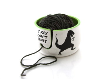 T-Rex yarn bowl, T-Rex Can't knit, extra large ceramic yarn bowl, crochet bowl,  knitting supplies, funny gift for maker
