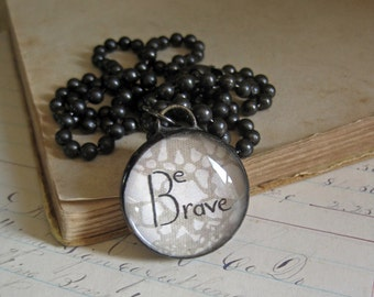 Be Brave Inspirational Pendant Hand Lettered Soldered Glass Bubble Jewelry